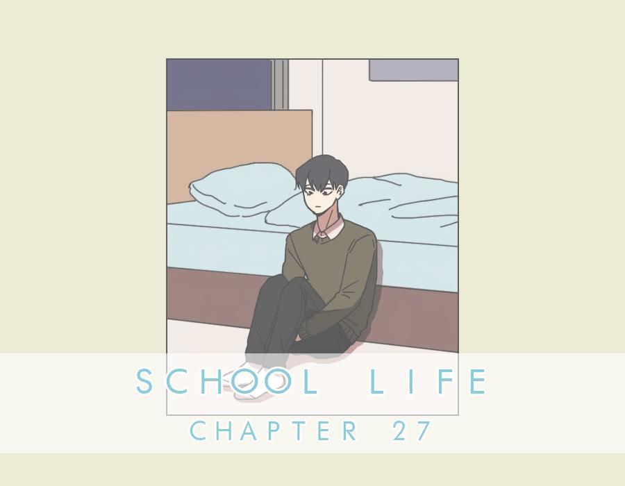 School Life - Chapter 27