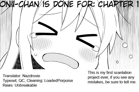 Onii-chan is done for Ch.1